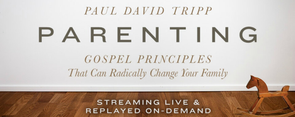 Parenting Seminar with Paul Tripp