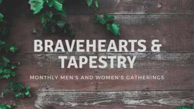 Bravehearts & Tapestry