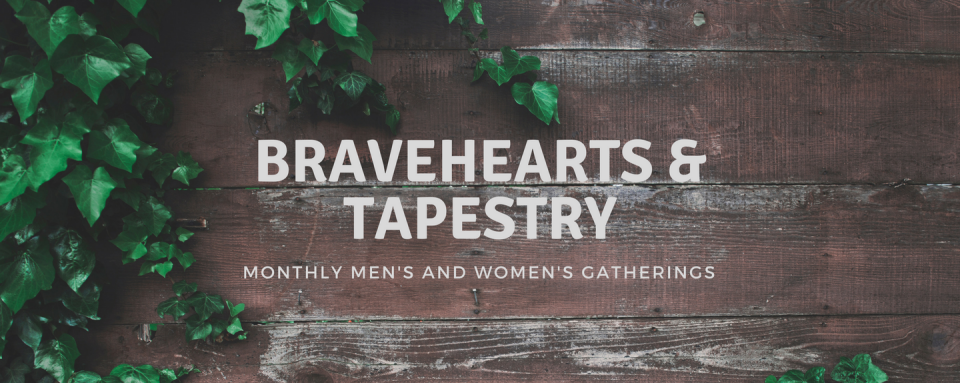 Bravehearts & Tapestry