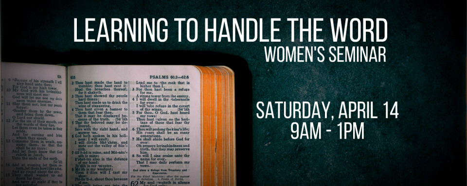 Women's Seminar: Learning to Handle the Word