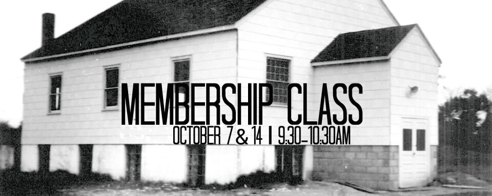Membership Class (Session 1)