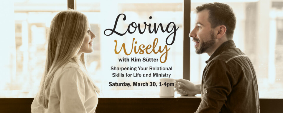 Loving Wisely Seminar with Kim Sütter
