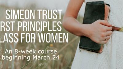 Simeon Trust First Principles Class for Women