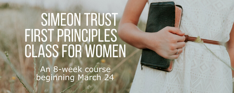 Simeon Trust First Principles Class for Women