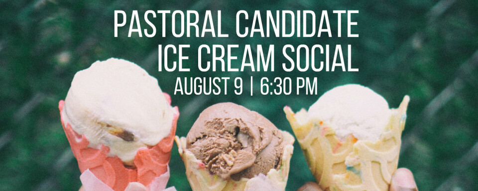 Pastoral Candidate Ice Cream Social